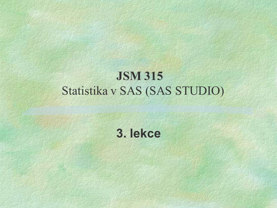 Obecně o SAS SAS = Statistical analysis system Domácí stránka v ČR http://www.sas.com/offices/europe/czech/index/index.html Velcí zákazníci SAS v ČR: T-Mobile Česká spořitelna Česká pojišťovna Komerční banka ČEZ