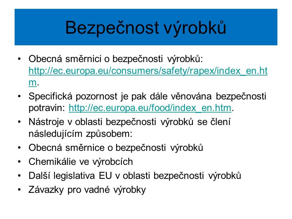 Bezpečnost výrobků Obecná směrnici o bezpečnosti výrobků: http://ec.europa.eu/consumers/safety/rapex/index_en.ht m. http://ec.europa.eu/consumers/safe