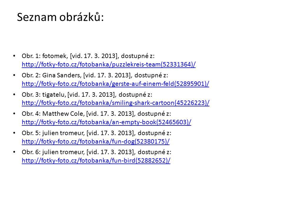 Seznam obrázků: Obr. 1: fotomek, [vid. 17. 3.
