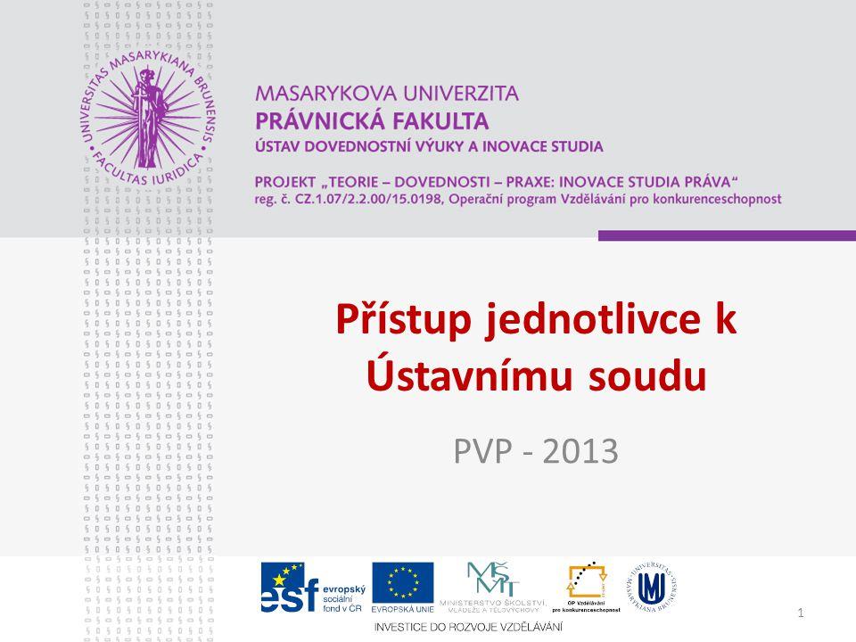 1 Přístup jednotlivce k Ústavnímu soudu PVP - 2013