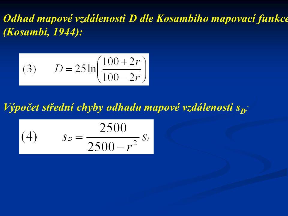 Výpočet podílu rekombinace r : C…rekombinovaný chromozom Výpočet střední chyby podílu rekombinace s r : n…celkový počet chromozomů