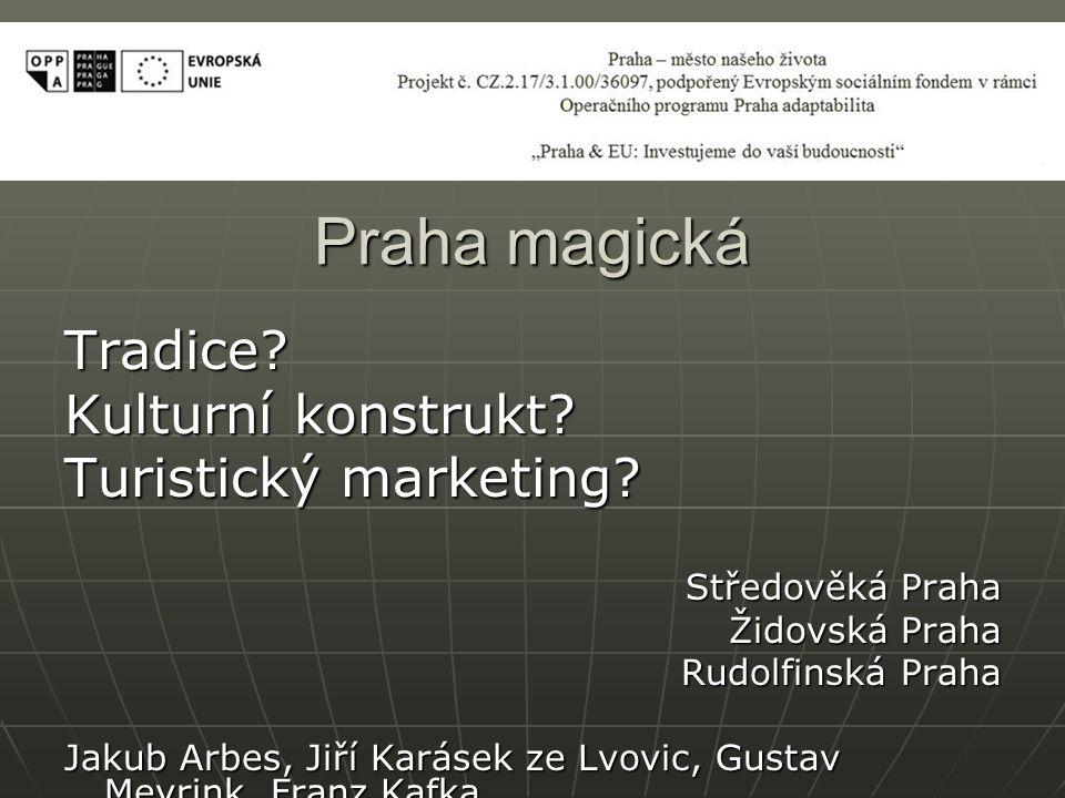 Praha magická Tradice. Kulturní konstrukt. Turistický marketing.