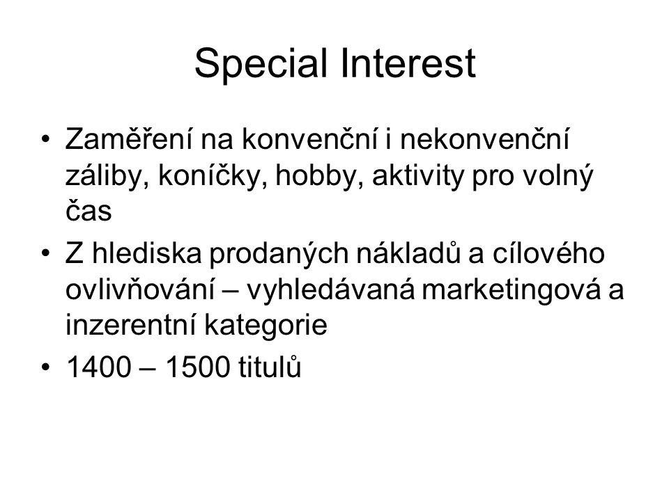 Special Interest Zaměření na konvenční i nekonvenční záliby, koníčky, hobby, aktivity pro volný čas Z hlediska prodaných nákladů a cílového ovlivňování – vyhledávaná marketingová a inzerentní kategorie 1400 – 1500 titulů