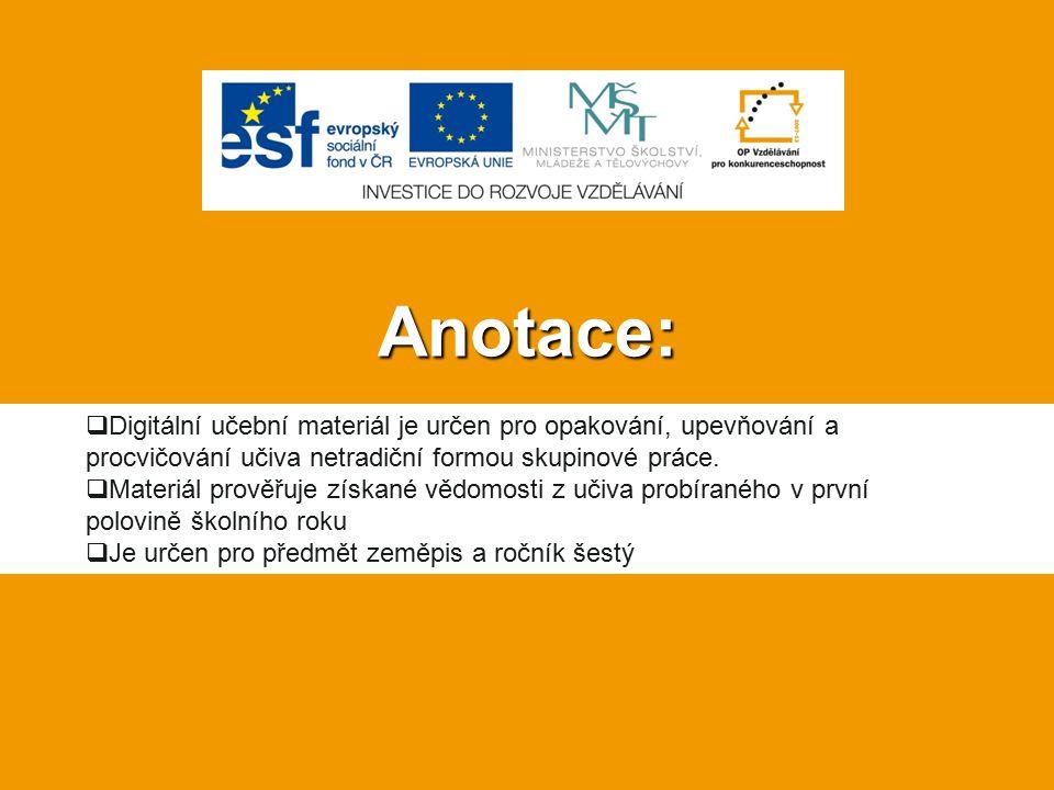 Anotace:  Digitální učební materiál je určen pro opakování, upevňování a procvičování učiva netradiční formou skupinové práce.