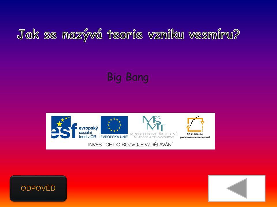 ODPOVĚĎ Big Bang
