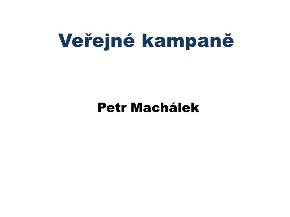 Veřejné kampaně Petr Machálek
