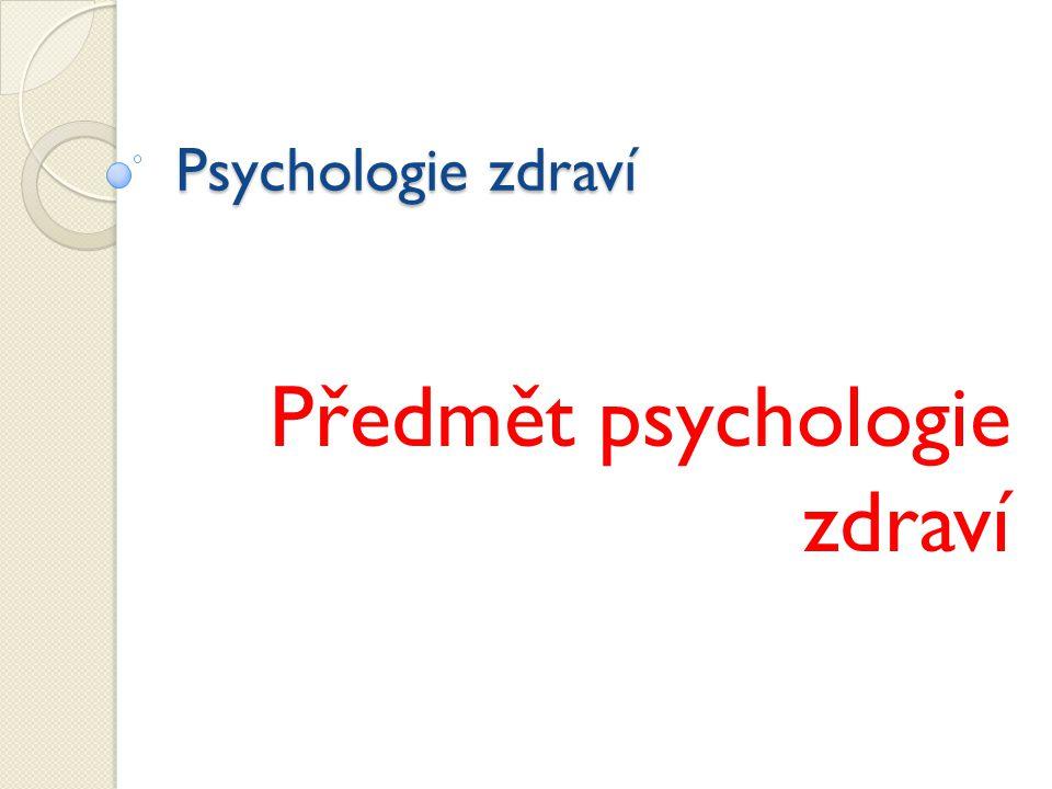 Psychologie zdraví 1.Historie 2. Předmět psychologie zdraví 3.