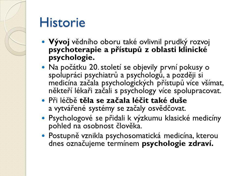 Historie Vývoj vědního oboru také ovlivnil prudký rozvoj psychoterapie a přístupů z oblasti klinické psychologie. Na počátku 20. století se objevily p