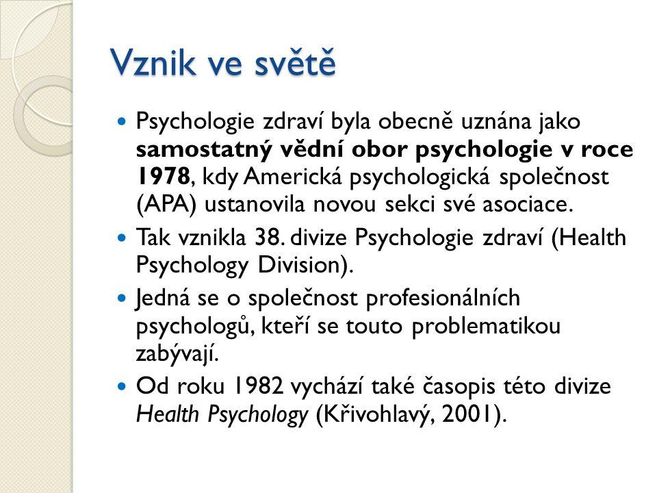 Vznik ve světě Psychologie zdraví byla obecně uznána jako samostatný vědní obor psychologie v roce 1978, kdy Americká psychologická společnost (APA) u