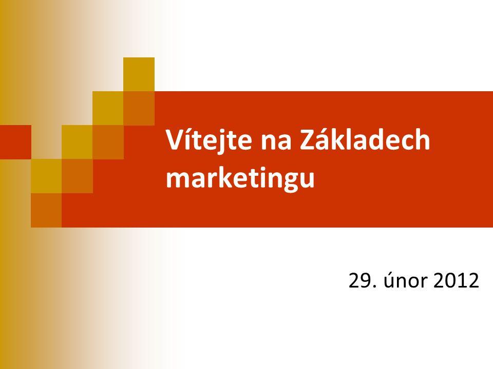 Vítejte na Základech marketingu 29. únor 2012