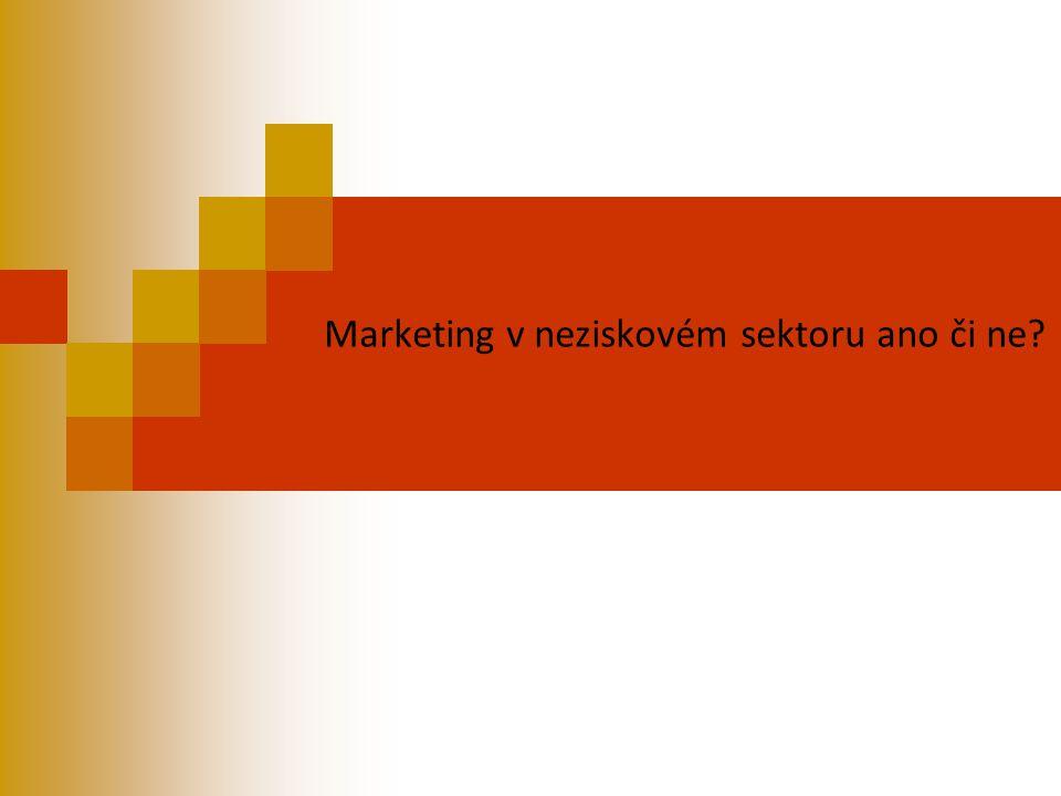 Marketing v neziskovém sektoru ano či ne?