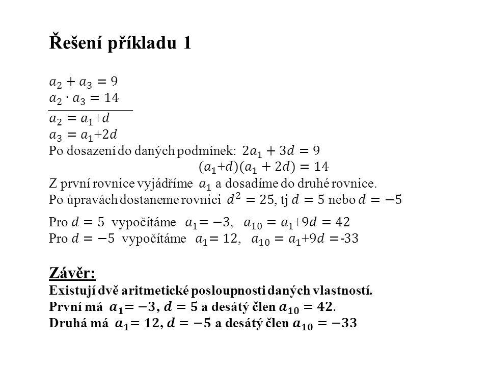 Příklad 2 Najděte všechny aritmetické posloupnosti, u nichž součet prvních tří členů je 27 a součet druhých mocnin týchž členů je 275.