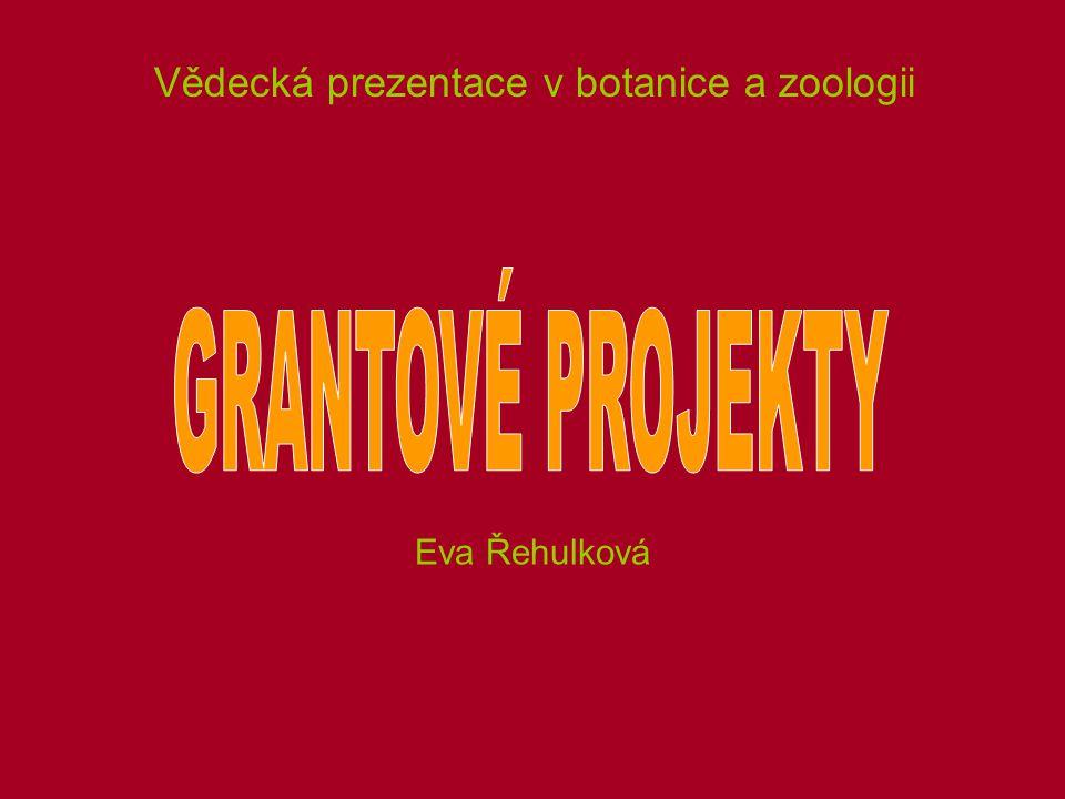 Vědecká prezentace v botanice a zoologii Eva Řehulková