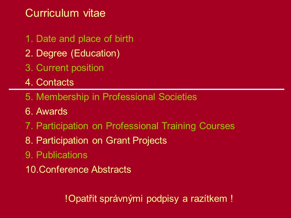 Curriculum vitae 1.Date and place of birth 2.Degree (Education) 3.Current position 4.Contacts 5.Membership in Professional Societies 6.Awards 7.Partic
