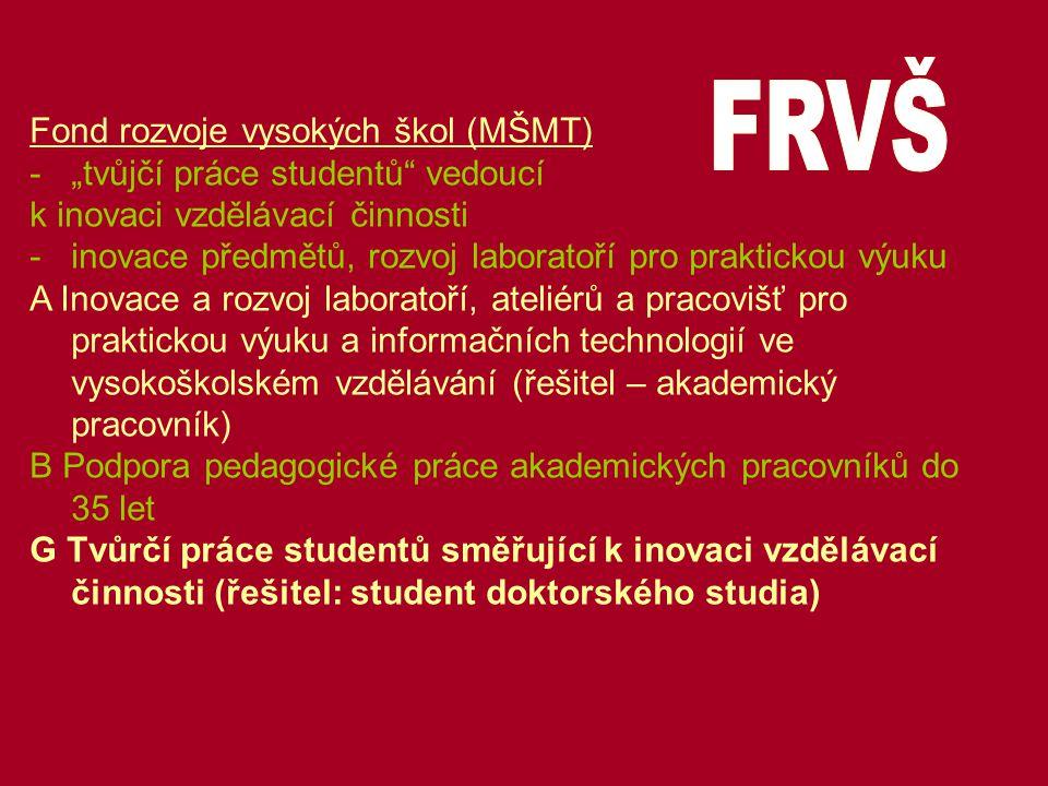 """Fond rozvoje vysokých škol (MŠMT) -""""tvůjčí práce studentů"""" vedoucí k inovaci vzdělávací činnosti -inovace předmětů, rozvoj laboratoří pro praktickou v"""