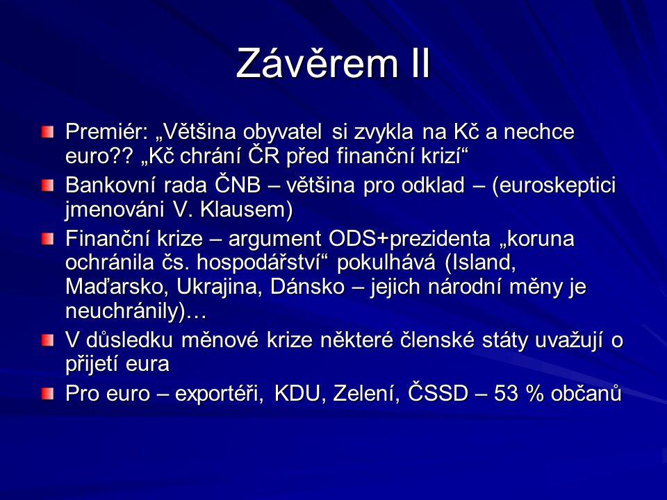 """Závěrem II Premiér: """"Většina obyvatel si zvykla na Kč a nechce euro ."""