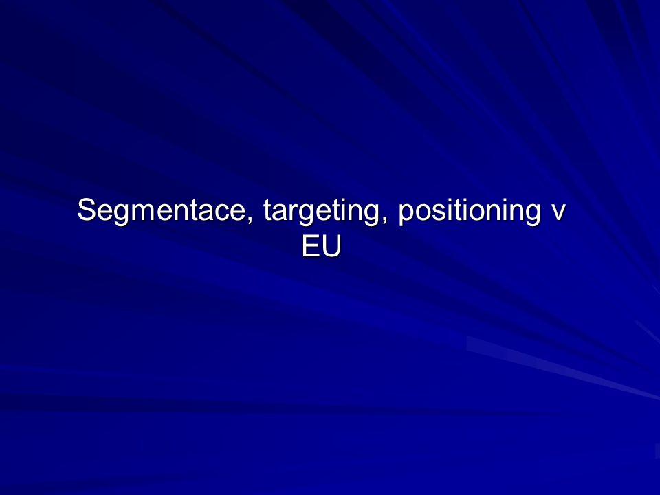 Segmentace, targeting, positioning v EU