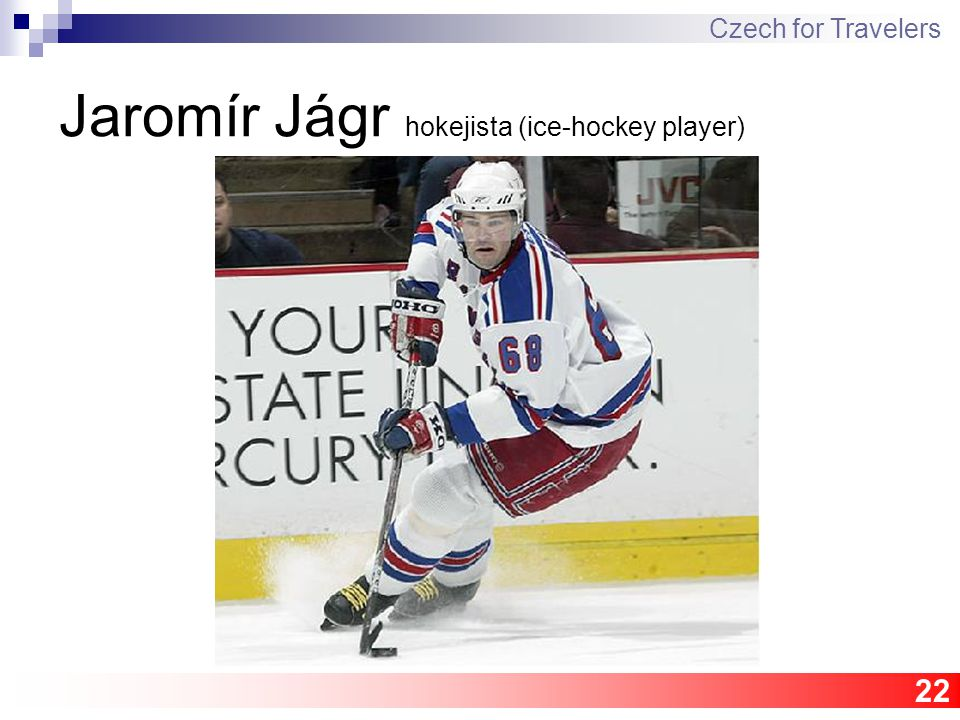 22 Jaromír Jágr hokejista (ice-hockey player) Czech for Travelers
