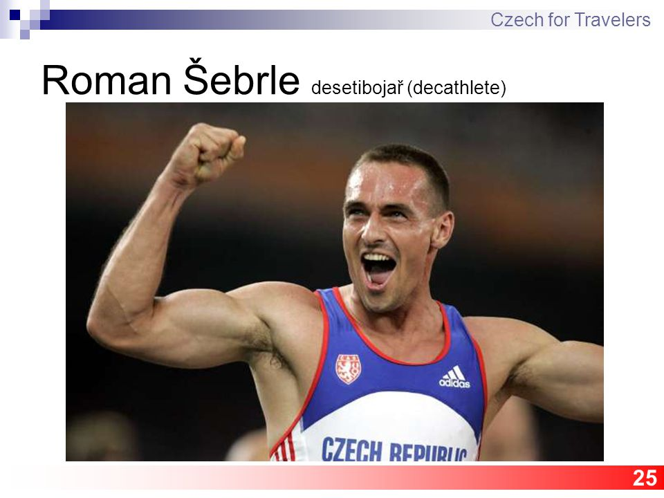 25 Roman Šebrle desetibojař (decathlete) Czech for Travelers