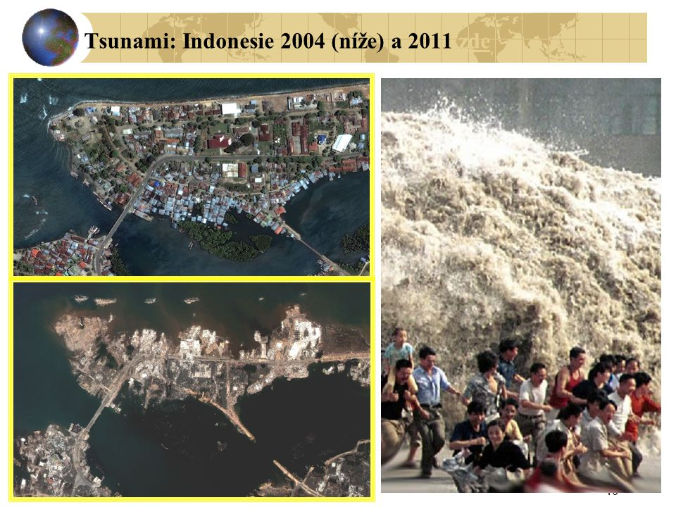 40 Tsunami: Indonesie 2004 (níže) a 2011 zdezde