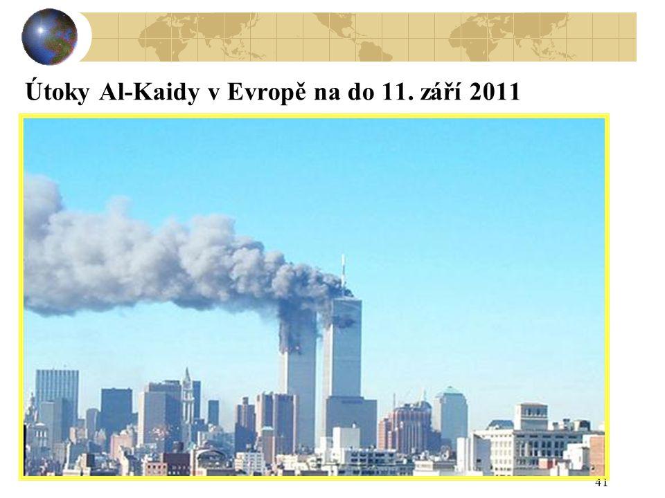 41 Útoky Al-Kaidy v Evropě na do 11. září 2011