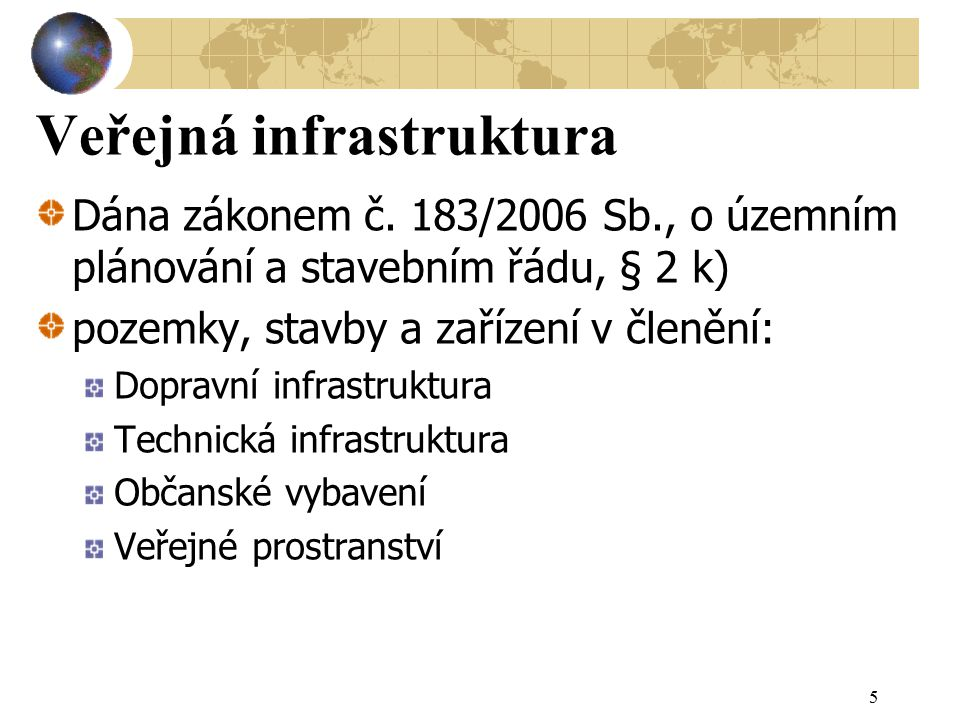 Role státu v technické infrastruktuře Utváření prostředí Majitel, provozovatel, podílník Reprezentant spotřebitelů Veřejná kontrola Regulace odvětví TI se částečně prolíná s ochranou ŽP