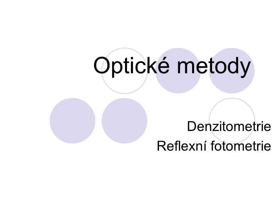 Optické metody Denzitometrie Reflexní fotometrie