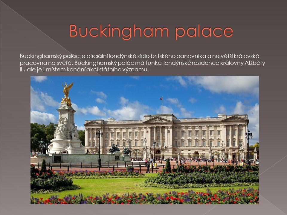 Buckinghamský palác je oficiální londýnské sídlo britského panovníka a největší královská pracovna na světě.