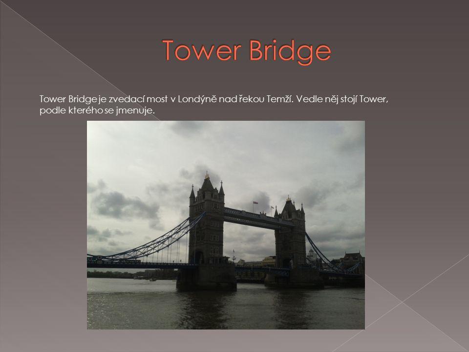Tower Bridge je zvedací most v Londýně nad řekou Temží.