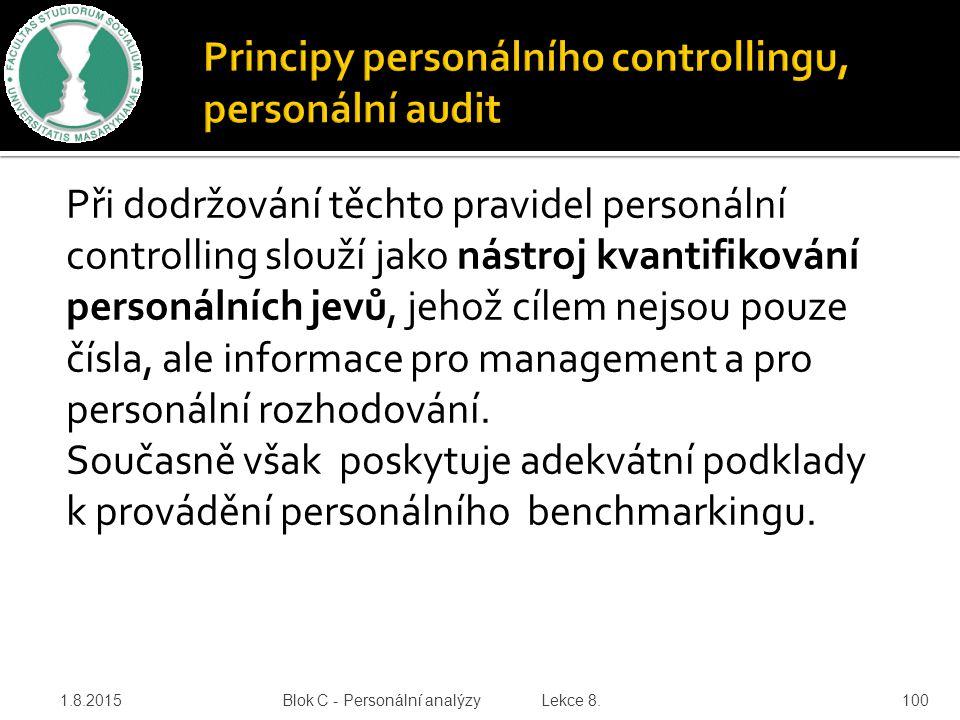 Při dodržování těchto pravidel personální controlling slouží jako nástroj kvantifikování personálních jevů, jehož cílem nejsou pouze čísla, ale inform