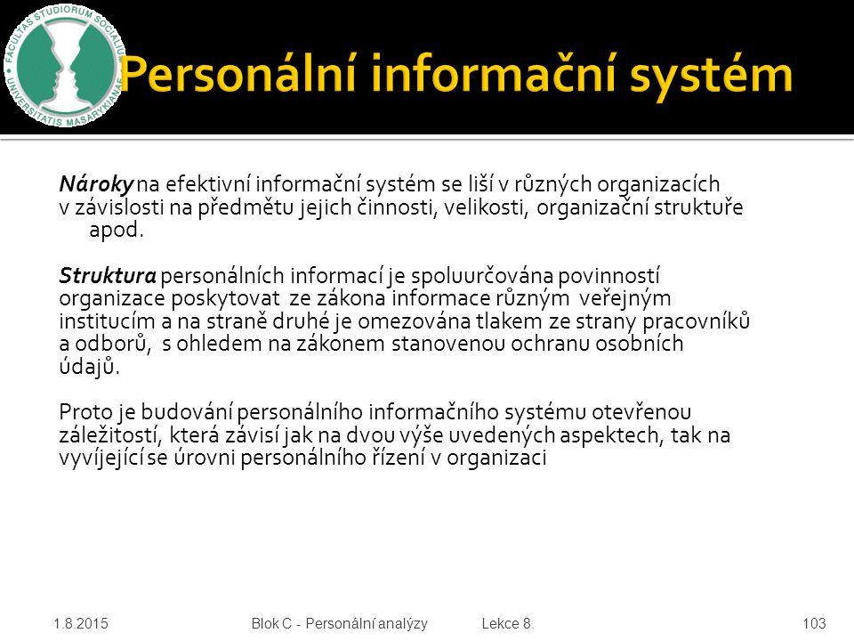 Nároky na efektivní informační systém se liší v různých organizacích v závislosti na předmětu jejich činnosti, velikosti, organizační struktuře apod.