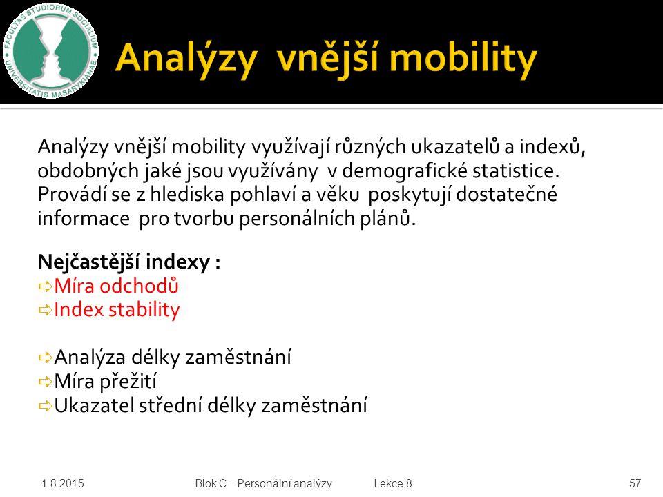 Analýzy vnější mobility využívají různých ukazatelů a indexů, obdobných jaké jsou využívány v demografické statistice. Provádí se z hlediska pohlaví a