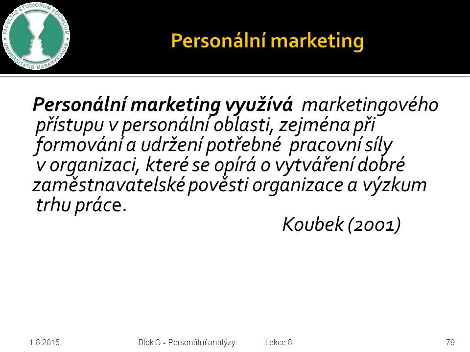 Personální marketing využívá marketingového přístupu v personální oblasti, zejména při formování a udržení potřebné pracovní síly v organizaci, které