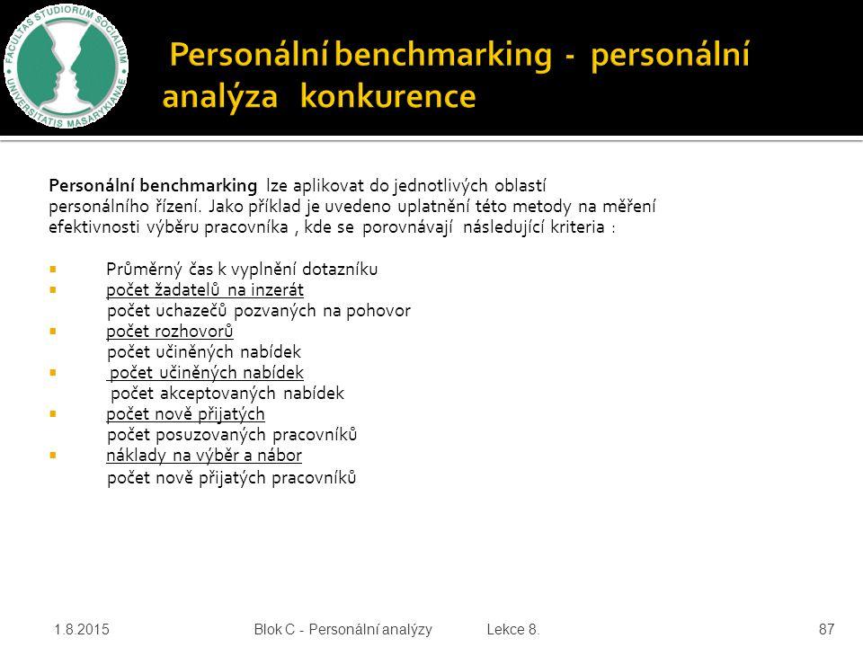 Personální benchmarking lze aplikovat do jednotlivých oblastí personálního řízení. Jako příklad je uvedeno uplatnění této metody na měření efektivnost