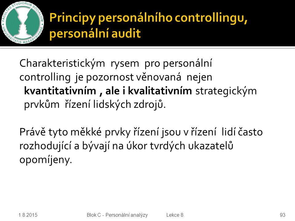 Charakteristickým rysem pro personální controlling je pozornost věnovaná nejen kvantitativním, ale i kvalitativním strategickým prvkům řízení lidských
