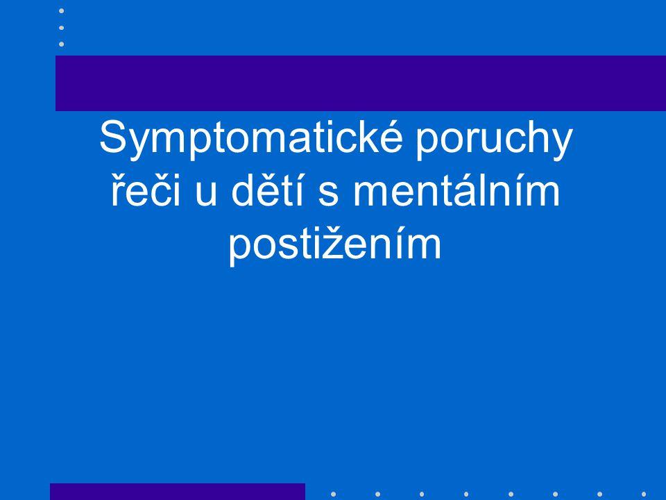 Symptomatické poruchy řeči u dětí s mentálním postižením