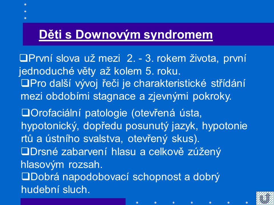 Děti s Downovým syndromem  První slova už mezi 2.