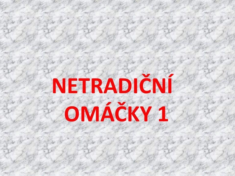 NETRADIČNÍ OMÁČKY 1