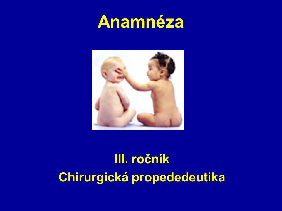 Anamnéza III. ročník Chirurgická propededeutika