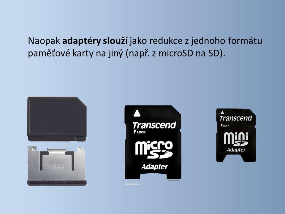 Naopak adaptéry slouží jako redukce z jednoho formátu paměťové karty na jiný (např. z microSD na SD).