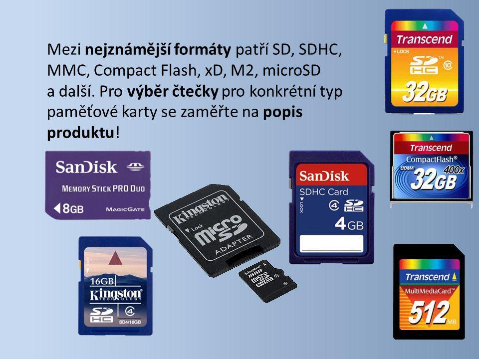 Mezi nejznámější formáty patří SD, SDHC, MMC, Compact Flash, xD, M2, microSD a další.
