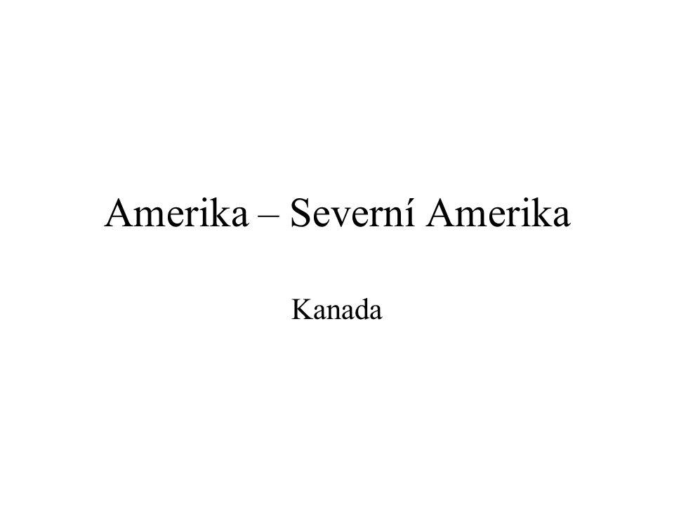 Amerika – Severní Amerika Kanada