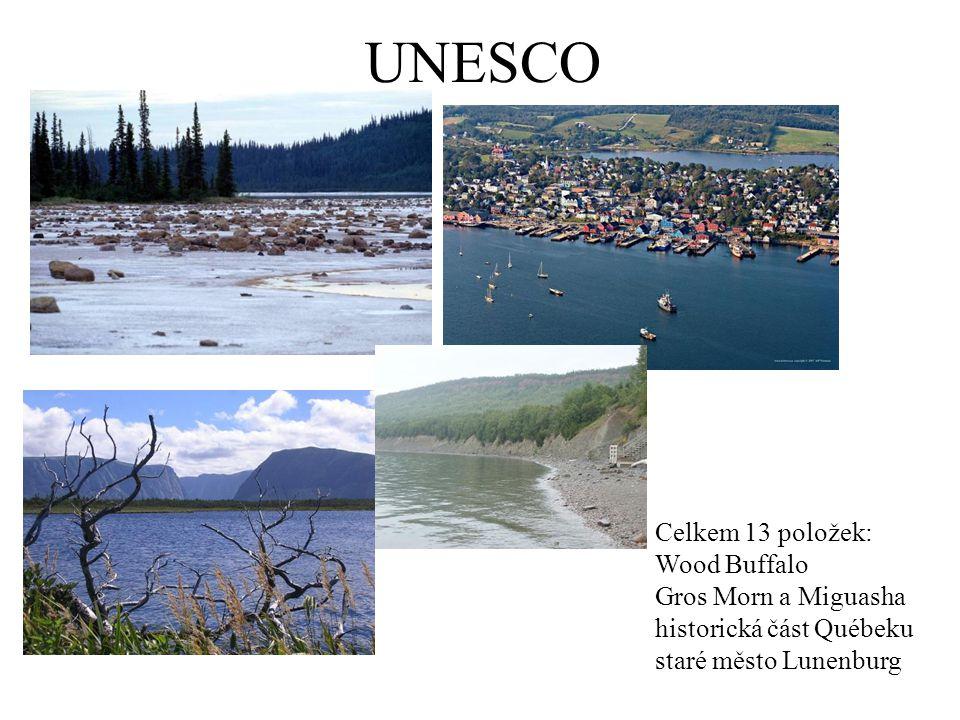 UNESCO Celkem 13 položek: Wood Buffalo Gros Morn a Miguasha historická část Québeku staré město Lunenburg