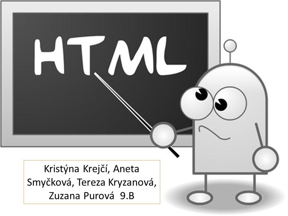 Kristýna Krejčí, Aneta Smyčková, Tereza Kryzanová, Zuzana Purová 9.B