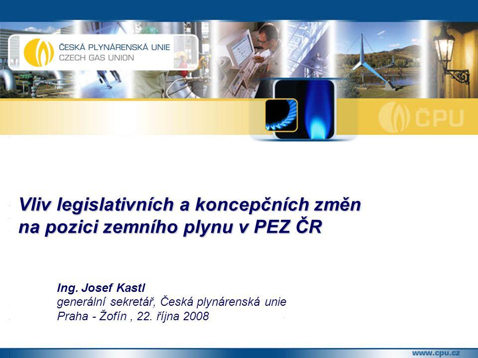 Vliv legislativních a koncepčních změn na pozici zemního plynu v PEZ ČR Ing.