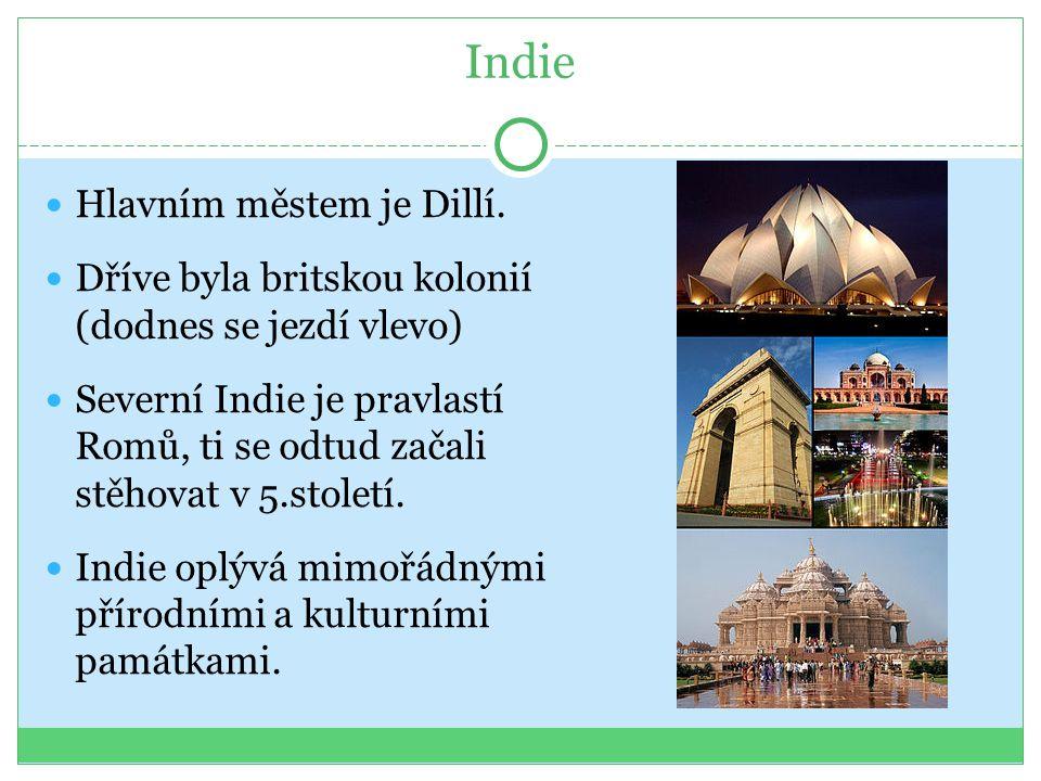 Indie Hlavním městem je Dillí.