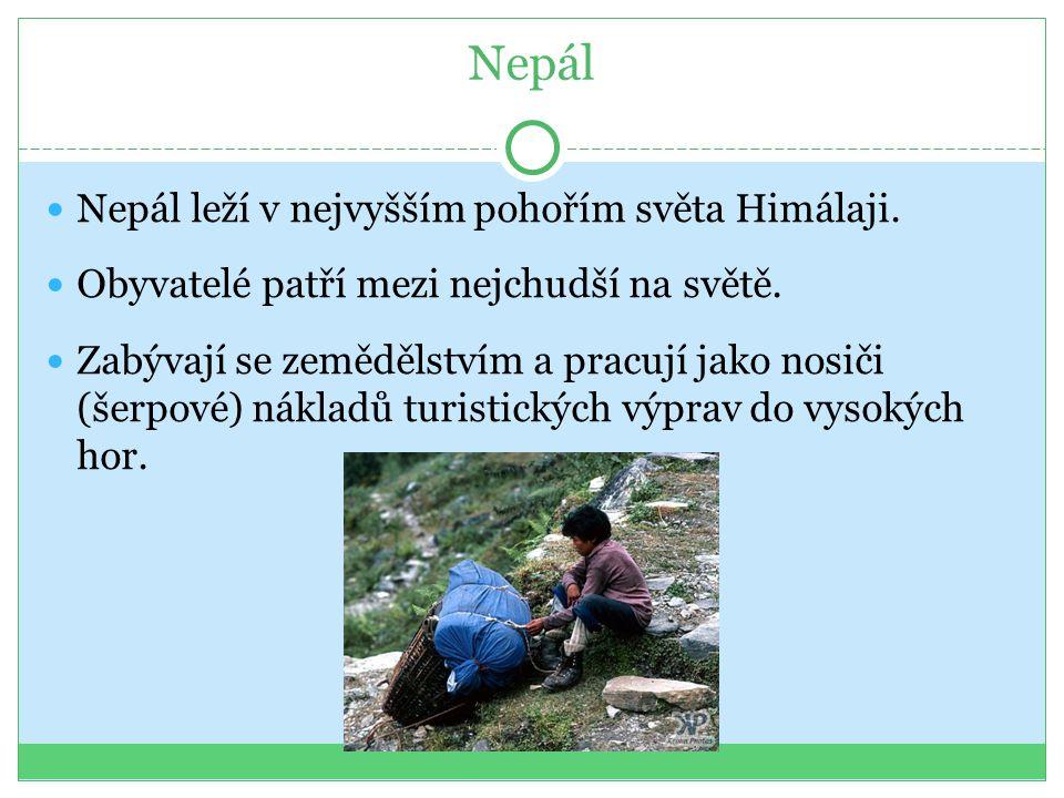 Nepál Nepál leží v nejvyšším pohořím světa Himálaji.