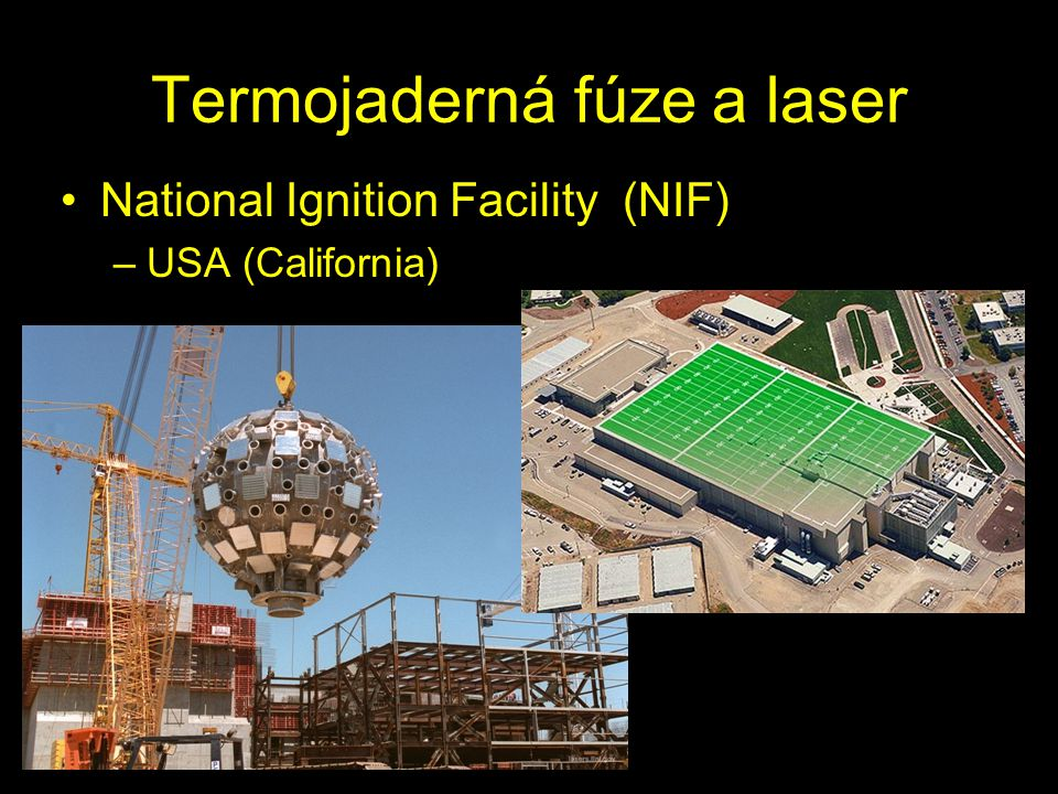 Termojaderná fúze a laser National Ignition Facility (NIF) –USA (California)