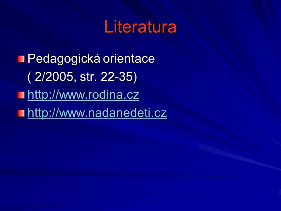 Literatura Pedagogická orientace ( 2/2005, str. 22-35) ( 2/2005, str.
