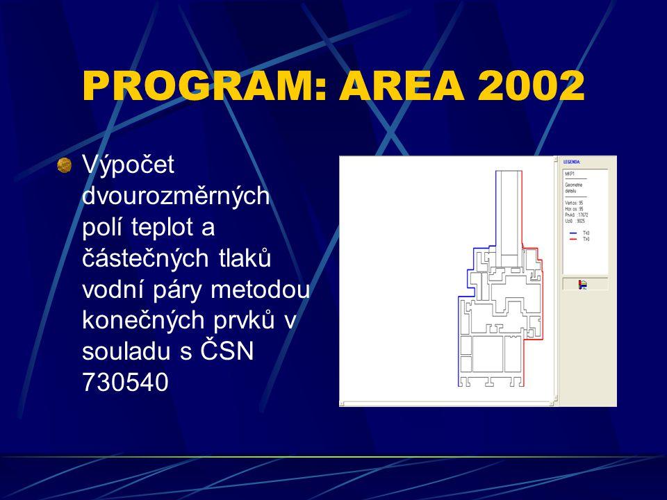 PROGRAM: AREA 2002 Výpočet dvourozměrných polí teplot a částečných tlaků vodní páry metodou konečných prvků v souladu s ČSN 730540